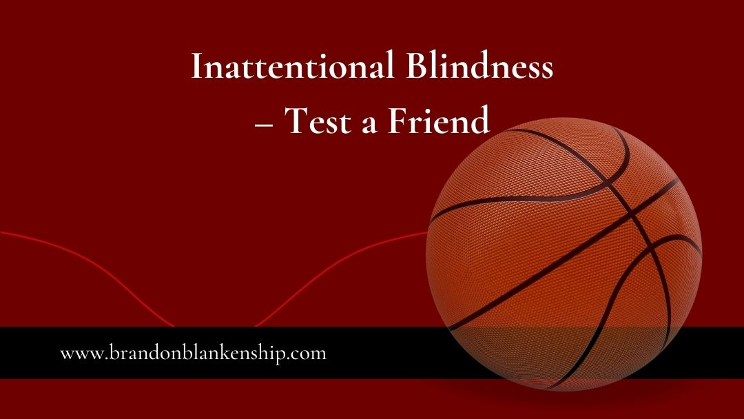 inattentional blindness basketball