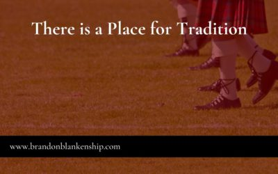 There is a Place for Tradition