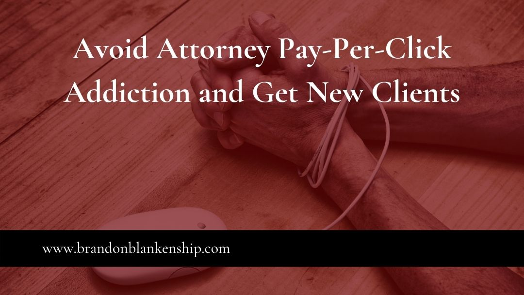 Attorney with wrist tied because did not avoid attorney pay-per-click addiction