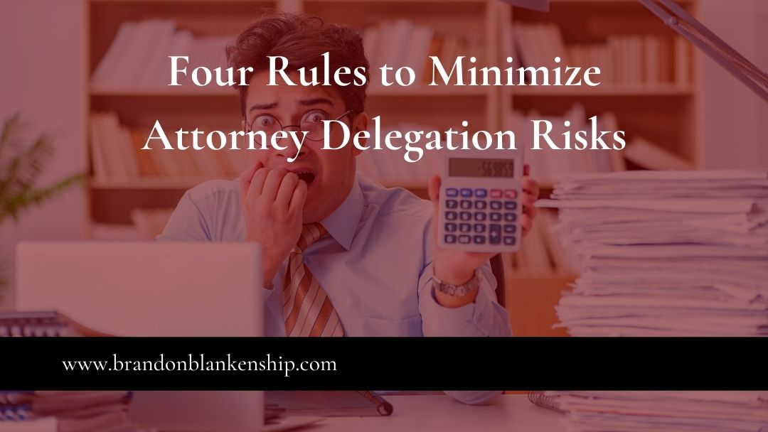 Worried attorney with four rules to minimize attorney delegation risks
