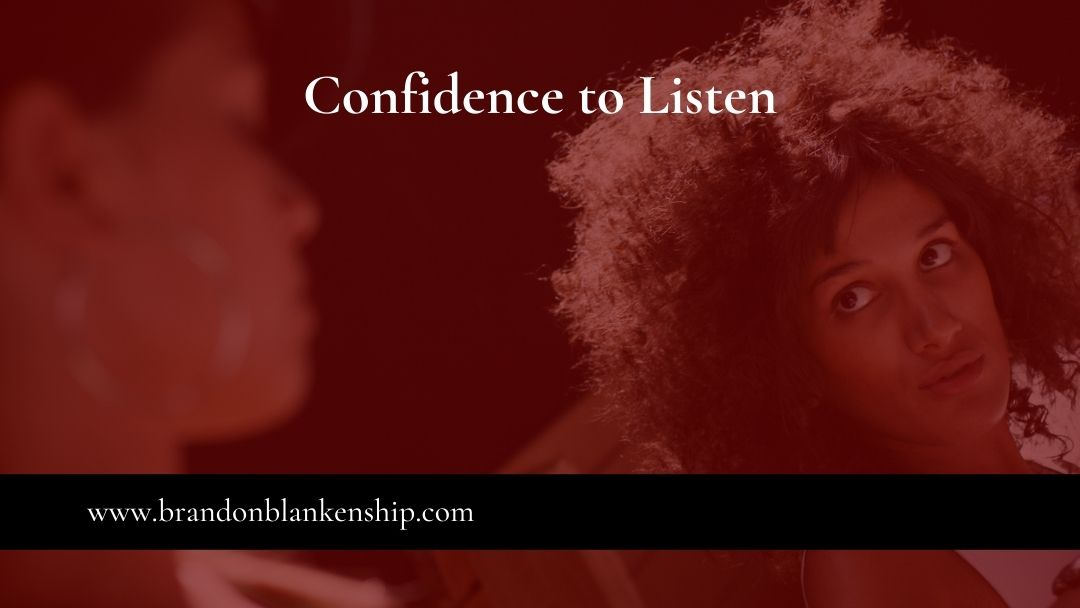 Confidence to Listen
